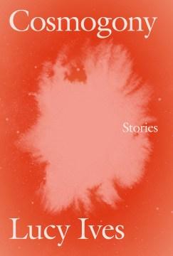 Cosmogony : Stories