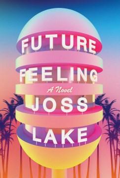 Future feeling : a novel