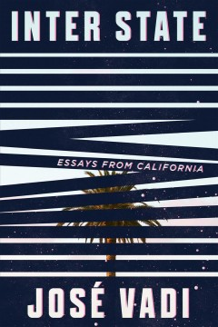 Inter state : essays from California