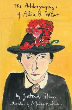The autobiography of Alice B. Toklas / by Gertrude Stein ; illustrated by Maira Kalman.