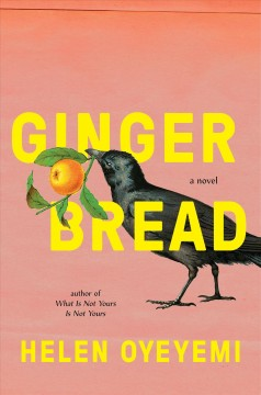 Gingerbread : a novel / Helen Oyeyemi.