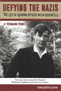 Defying the Nazis : The Story of Captain Wilm Hosenfeld