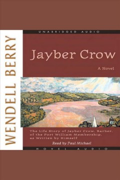 Jayber Crow [electronic resource] : a novel / by Wendell Berry.