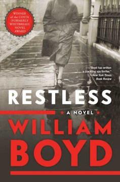 Restless : a novel / William Boyd.