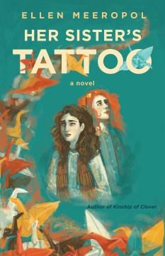Her sister's tattoo : a novel