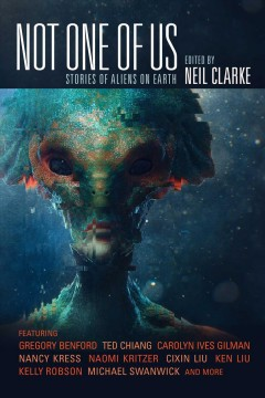 Not One of Us : Stories of Aliens on Earth