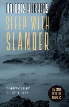 Sleep with slander / Dolores Hitchens ; with a foreword by Steph Cha.