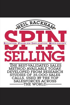 SPIN selling [electronic resource] / Neil Rackham.