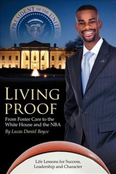 Living proof : from foster care to the White House and the NBA