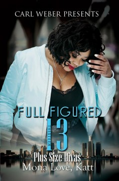 Full Figured 13 : Carl Weber Presents