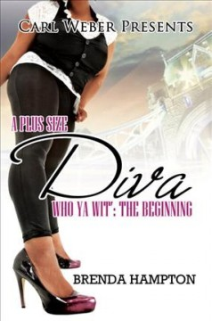 A Plus Size Diva : Who Ya Wit' : the Beginning