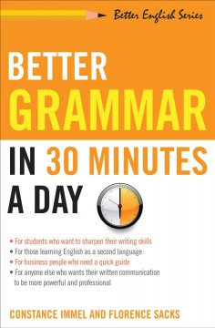 Better grammar in 30 minutes a day Constance Immel, Florence Sacks.