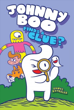 Johnny Boo 11 - Johnny Boo Finds a Clue