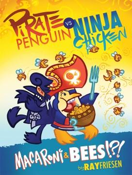 Pirate Penguin Vs Ninja Chicken 3 : Macaroni and Bees?!?