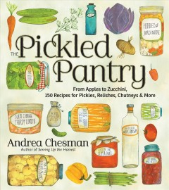 The pickled pantry / Andrea Chesman.
