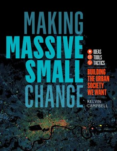 Making massive small change : building the urban society we want