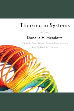 Thinking in Systems : a Primer [electronic resource].