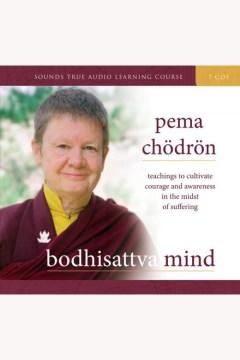 Bodhisattva mind [electronic resource] / Pema Chödrön.