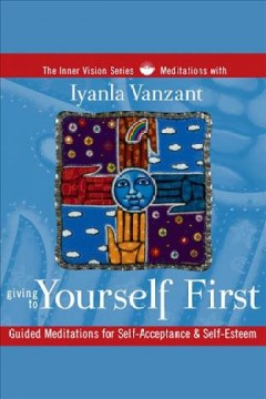 Giving to yourself first [electronic resource] / Iyanla Vanzant.
