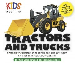 Kids meet the tractors and trucks / by Andra Serlin Abramson and Paula Kovacs Ross.