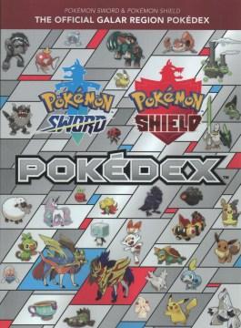 Poǩmon Sword & Poǩmon Shield : The Official Galar Region Pokďex