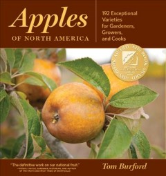 Apples of North America : 192 exceptional varieties for gardeners, growers and cooks