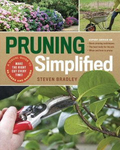 Pruning simplified : a step-by-step guide to 50 popular trees and shrubs / Steven Bradley.