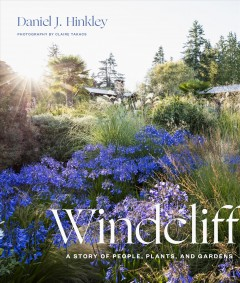 Windcliff : A Story of People, Plants, and Gardens
