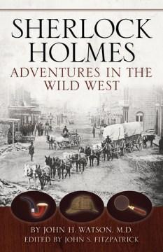 Sherlock Holmes : Adventures in the American West