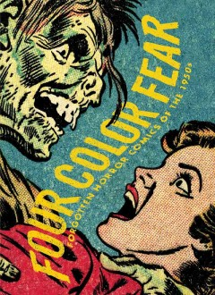 Four color fear : forgotten horror comics of the 1950s