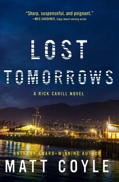 Lost tomorrows Matt Coyle.