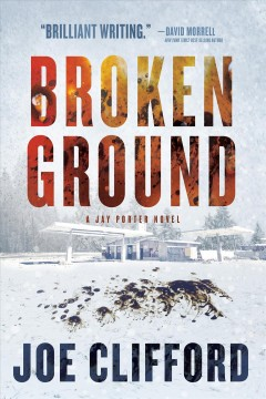 Broken ground : a Jay Porter novel Joe Clifford.