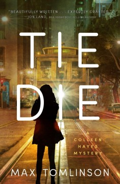 Tie die : a Colleen Hayes mystery Max Tomlinson.
