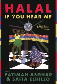 Halal If You Hear Me : The Breakbeat Poets