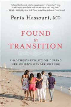 Found in transition : a mother's evolution during her child's gender change