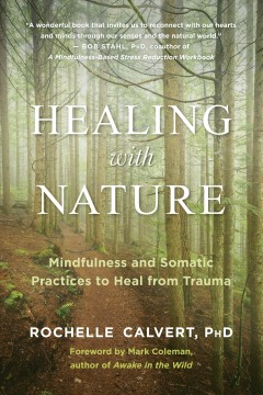 Healing with nature : mindfulness and somatic practices to heal from trauma