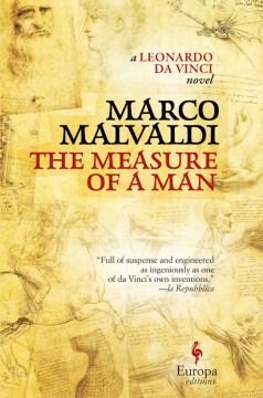 The Measure of a Man : A Novel of Leonardo Da Vinci