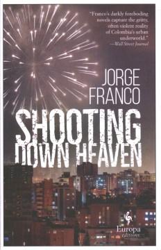 Shooting Down Heaven
