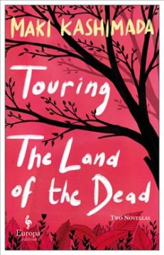 Touring the Land of the Dead : And Ninety-nine Kisses
