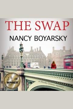 The swap : a Nicole Graves mystery [electronic resource] / Nancy Boyarsky.
