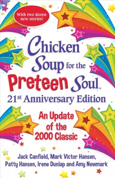 Chicken Soup for the Preteen Soul : With 20 New Stories for the Next 20 Years
