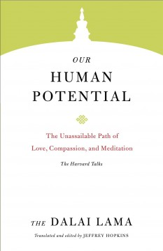 Our human potential : the unassailable path of love, compassion, and meditation