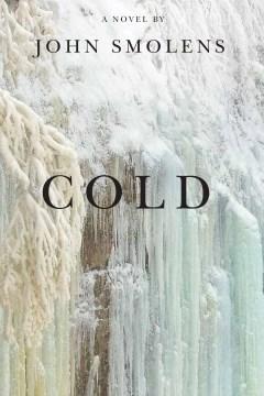 Cold : a novel