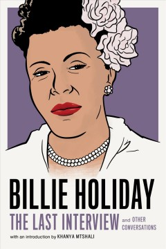 Billie Holiday : The Last Interview and Other Conversations
