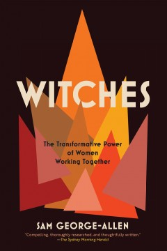 Witches : The Transformative Power of Women Working Together