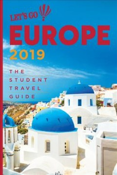 Let's Go Europe 2019 : The Student Travel Guide