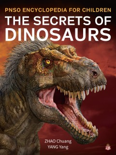 The secrets of dinosaurs / illustrations: Zhao Chuang ; text: Yang Yang ; foreword by Dr. Mark A. Norell.