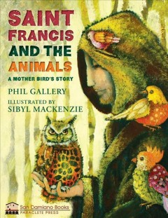 Saint Francis and the animals : a mother bird's story