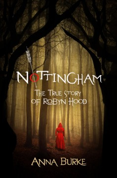 NOTTINGHAM : the true story of robyn hood