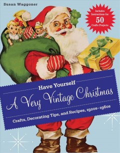 Have yourself a very vintage Christmas Susan Waggoner.